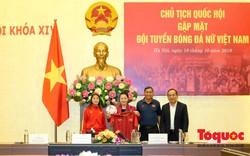 Chủ tịch Quốc hội Nguyễn Thị Kim Ngân: Bóng đá nam nhìn thành tích bóng đá nữ còn phải mơ ước dài