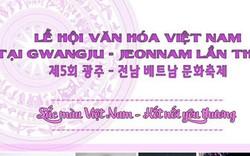 Lễ hội Văn hóa Việt Nam lần thứ 5 tại Gwangju – Jeonnam