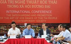 Hội thảo quốc tế Bảo vệ và phát huy giá trị Nghệ thuật Xòe Thái trong xã hội đương đại