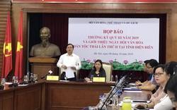 600 diễn viên của 5 tỉnh sẽ tham gia Ngày hội văn hóa dân tộc Thái lần thứ II tại tỉnh Điện Biên, năm 2019