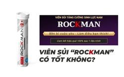 """""""Nổ"""" về công dụng của viên sủi tăng cường sinh lực nam Rockman: Cục ATTP thu hồi Giấy xác nhận nội dung quảng cáo"""