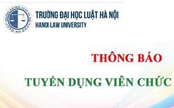 Đại học Luật Hà Nội tuyển 30 chỉ tiêu viên chức trong năm 2019
