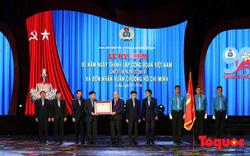 Long trọng Lễ kỷ niệm 90 năm Ngày thành lập Công đoàn Việt Nam