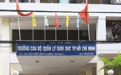 Kỷ luật Hiệu trưởng Trường Cán bộ Quản lý Giáo dục TP.HCM