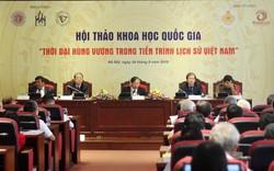 Tiếp tục khẳng định thời đại Hùng Vương có thật và ghi vào chính sử Việt Nam