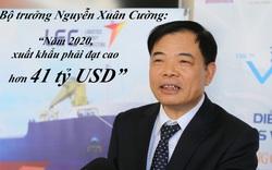 Bộ trưởng Nguyễn Xuân Cường: Năm 2020, xuất khẩu phải đạt cao hơn 41 tỷ USD