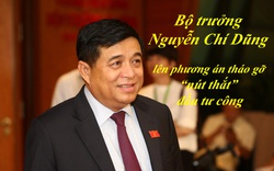 """Bộ trưởng Nguyễn Chí Dũng lên phương án tháo gỡ """"nút thắt"""" đầu tư công"""