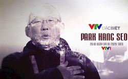 Tiết lộ những chuyện quá khứ của HLV Park Hang-seo trên VTV Đặc biệt
