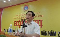 Vi phạm nghiêm trọng, nguyên Chánh án Tòa án nhân dân tỉnh Hà Tĩnh bị đề nghị kỷ luật