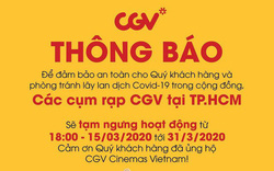CGV đóng cửa toàn bộ cụm rạp trong TP.HCM để phòng dịch COVID-19