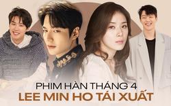 """Phim Hàn tháng 4: Lee Min Ho chính thức tái xuất có chắc chắn áp đảo """"chị đại"""" Lee Bo Young và dàn nam thần mới nổi?"""