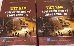 Tái bản cuốn sách 'Việt Nam- Cuộc chiến sinh tử chống COVID-19'