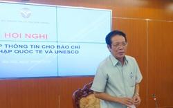 Bộ Thông tin và Truyền thông tạo điều kiện cho báo chí trao đổi trực tiếp về hội nhập quốc tế và UNESCO