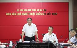 Nỗ lực nghiên cứu, tiếp tục khẳng định thương hiệu Viện Văn hóa nghệ thuật Quốc gia Việt Nam