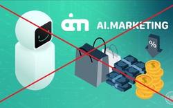 """Cảnh báo mô hình mời gọi đầu tư tiền vào hệ thống """"Ai marketing"""""""