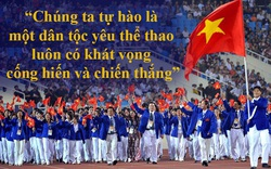 """""""Chúng ta tự hào là một dân tộc yêu thể thao luôn có khát vọng cống hiến và chiến thắng"""""""