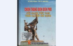 Chiến thắng Điện Biên Phủ, một mốc son trong lịch sử Việt Nam