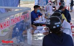 Người từ Đà Nẵng vào Quảng Nam phải cách ly tập trung ít nhất 7 ngày; Đà Nẵng tạm dừng tiếp nhận trực tiếp hồ sơ hành chính