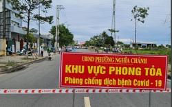 Người dân TP Quảng Ngãi không ra khỏi nhà từ 21 giờ; Xử phạt trường hợp đăng tin sai sự thật lên mạng xã hội