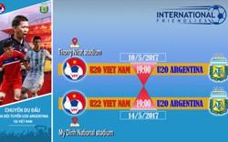 Giá vé trận U20, U22 Việt Nam chạm trán U20 Argentina là bao nhiêu?