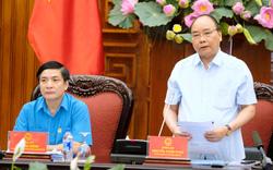 Thủ tướng yêu cầu Tổng LĐLĐ Việt Nam tập trung giải quyết những kiến nghị của công nhân tại các cuộc đối thoại trước đó