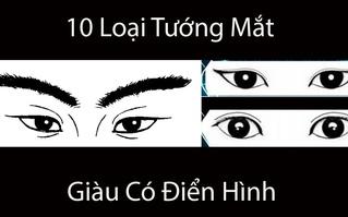 10 tướng mắt đại phú đại quý, càng có tuổi càng có thế lực, cả đời may mắn an nhàn