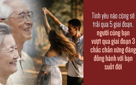 Tình yêu nào cũng sẽ trải qua 5 giai đoạn, người cùng bạn vượt qua giai đoạn số 3 chắc chắn xứng đáng đồng hành với bạn suốt đời