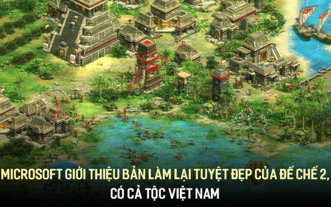Microsoft giới thiệu bản làm lại tuyệt đẹp của Đế Chế 2, có cả tộc Việt Nam