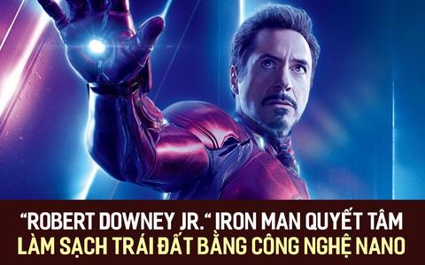 Robert Downey Jr - Iron Man quyết tâm làm sạch trái đất bằng công nghệ nano