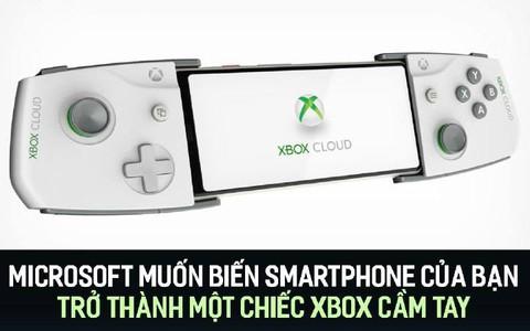 Microsoft muốn biến smartphone của bạn trở thành một chiếc Xbox cầm tay
