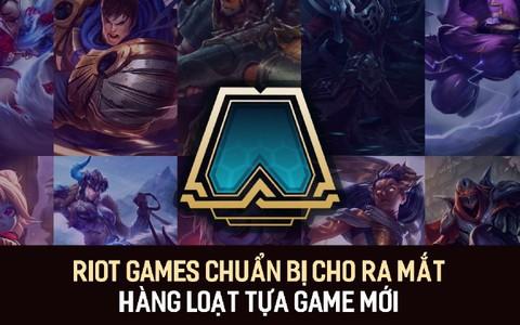 Riot Games chuẩn bị cho ra mắt hàng loạt tựa game mới