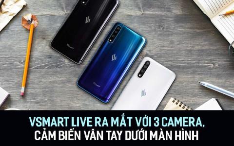 Vsmart Live ra mắt với 3 camera, cảm biến vân tay dưới màn hình