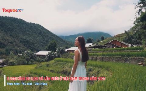 5 loại hình du lịch sẽ 'lên ngôi' ở Việt Nam trong năm 2021