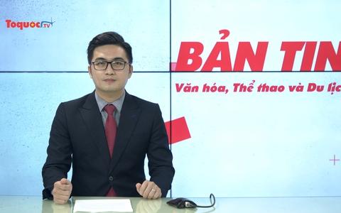 Bản tin truyền hình số 181: Tăng cường phát triển hợp tác văn hoá Việt Nam - Thái Lan
