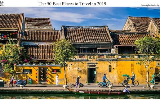 Hội An nằm trong top 50 điểm đến tốt nhất năm 2019 theo Travel + Leisure