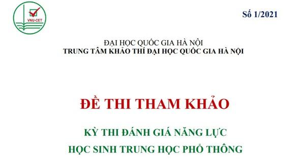 Đại học Quốc gia Hà Nội công bố đề thi tham khảo kỳ thi đánh giá năng lực học sinh THPT 2021