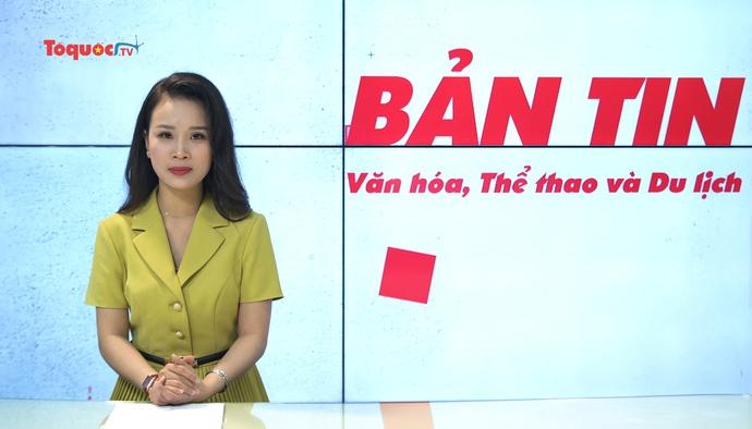 Bản tin truyền hình số 196: Ngành VHTTDL chủ động tìm cách thích ứng với đại dịch trong tình hình mới
