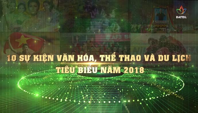 10 sự kiện văn hóa, thể thao du lịch tiêu biểu năm 2018